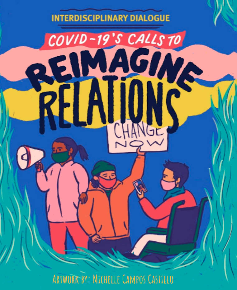 """Design image by Michelle Campos Castillo with a group of diverse people calling for change, holding up a sign that reads: """"change Now"""". Banner: COVID-19's Calls to Reimagine Relations."""